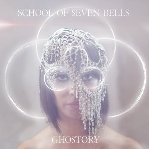 School of seven bells - ghostory 300