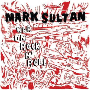 Mark sultan war on rock and roll 300