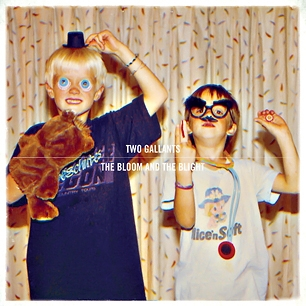 Two gallants - bloom and blight